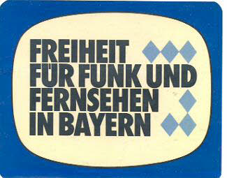 """Aufkleber v. 1973 """"Freiheit für Funk und Fernsehen in Bayern"""" aus der Realiensammlung des Historischen Archiv, Blogparade Deutungskämpfe"""