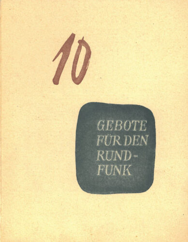 """Deckblatt der """"Zehn Gebote für den Rundfunk"""", die """"Erklärung über Rundfunkfreiheit"""" in Deutschland, 1946, BR, Historisches Archiv, Blogparade #Deutungskämpfe"""